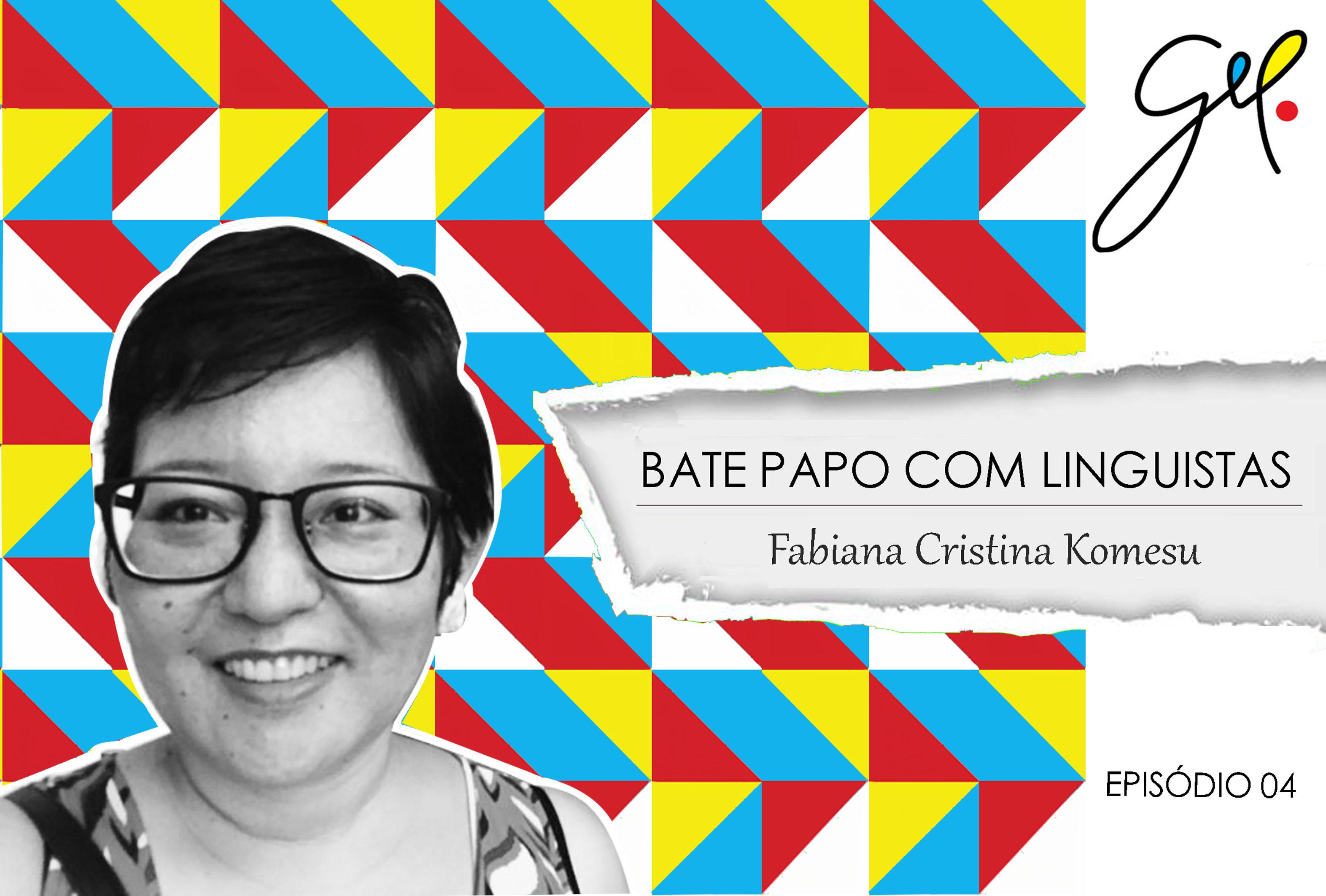 EP 04 | Conversa com Fabiana Cristina Komesu