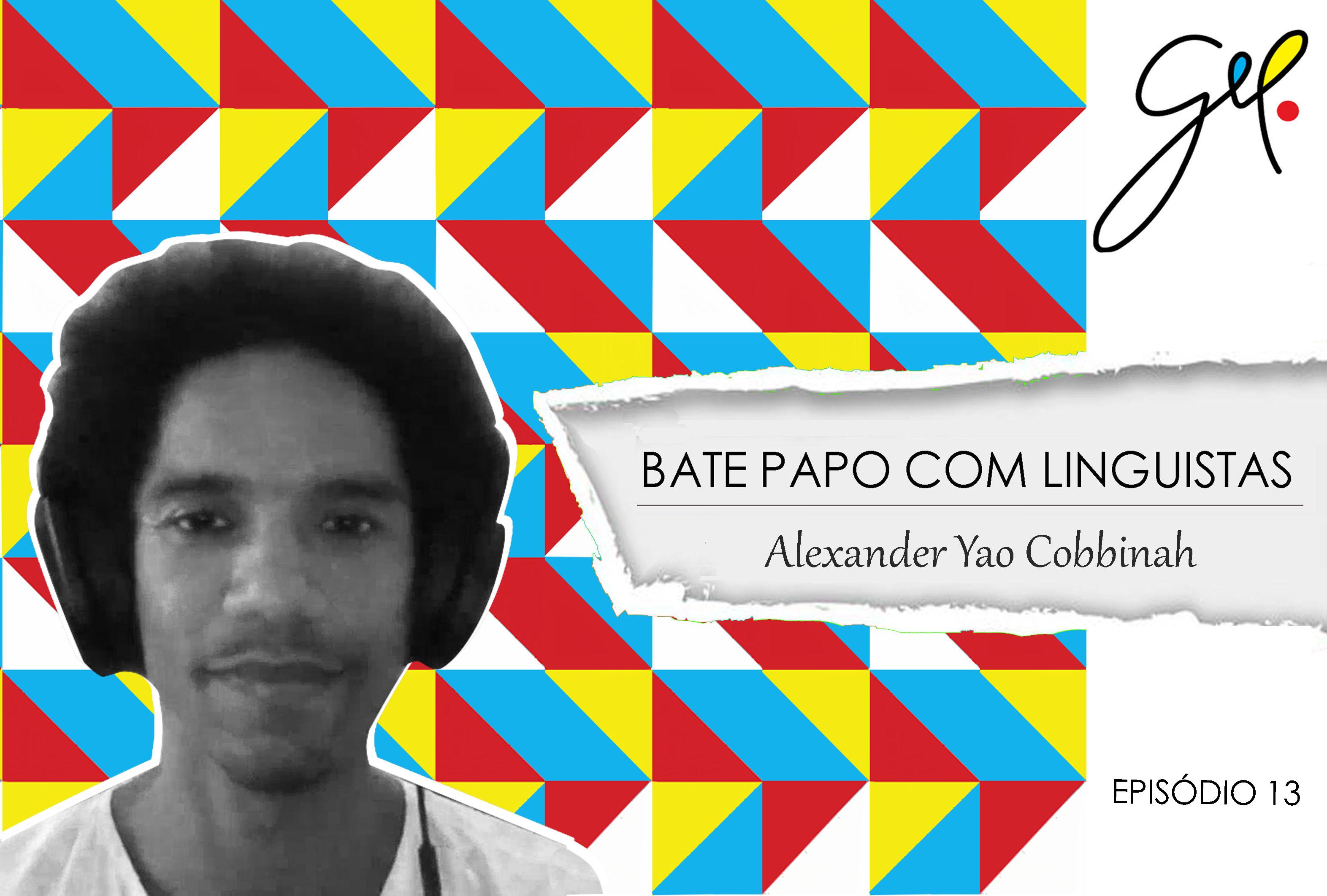 EP13 | Conversa com Alexander Yao Cobbinah