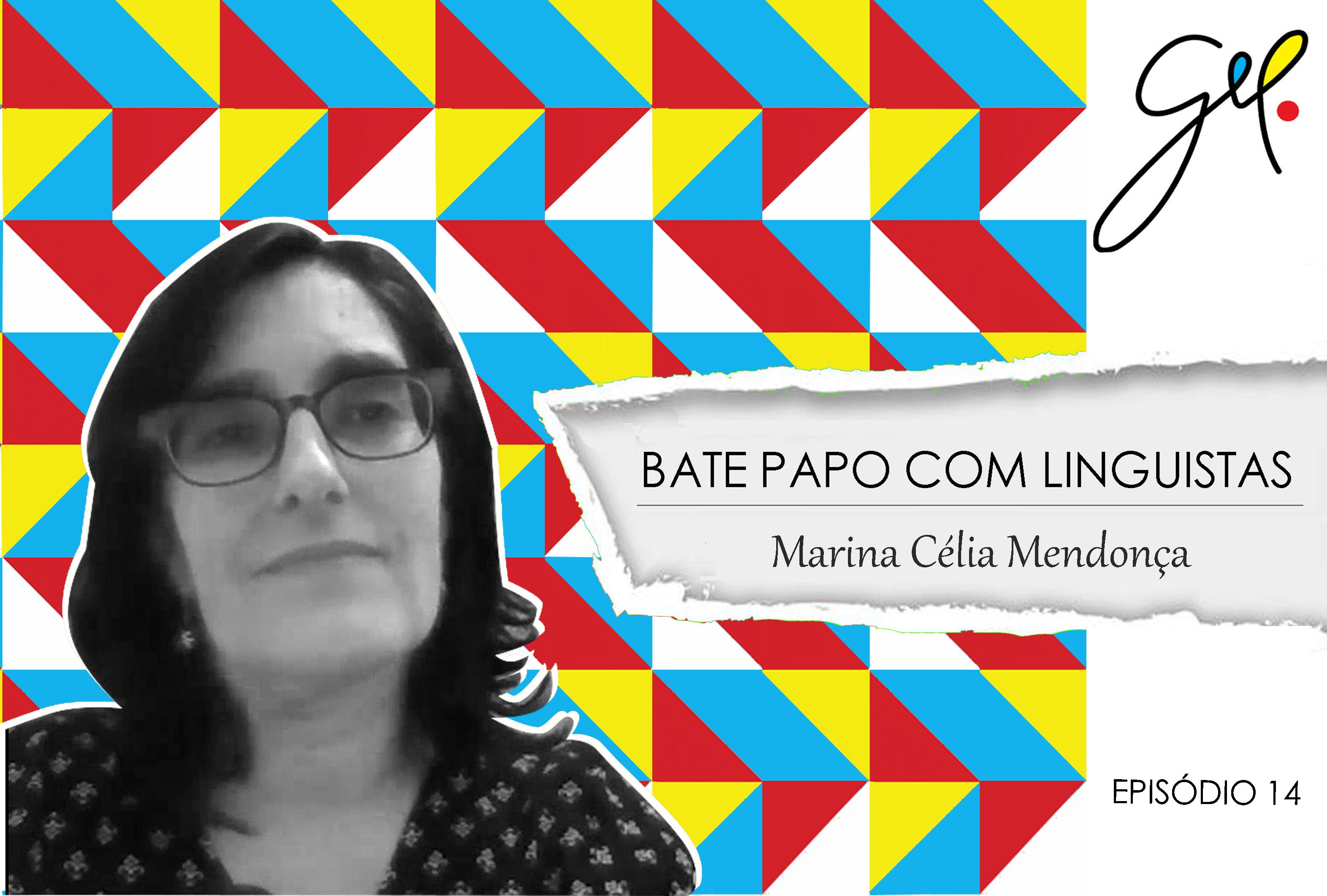 EP 14 | Conversa com Marina Célia Mendonça