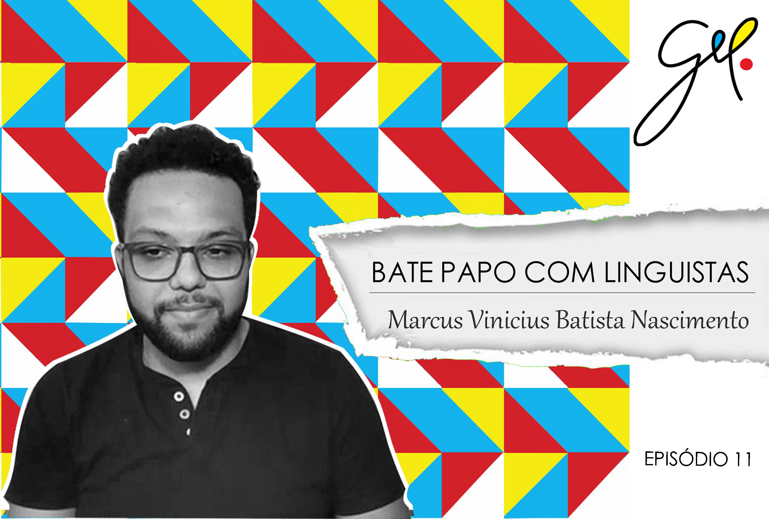 EP11 | Conversa com Marcus Vinícius Nascimento