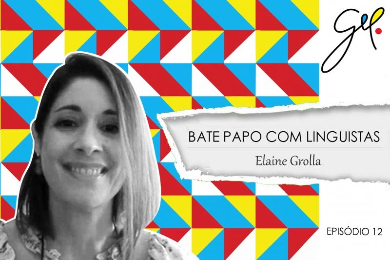 EP12 | Conversa com Elaine Grolla