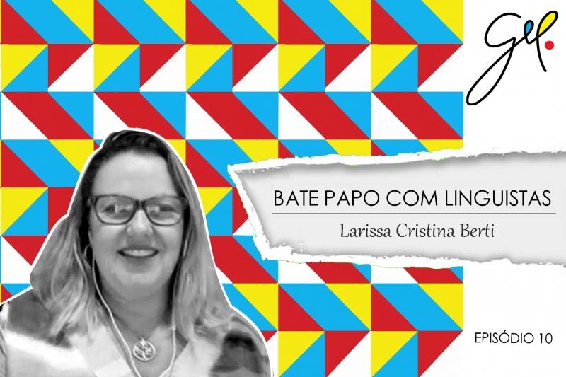 EP10 | Conversa com Larissa Cristina Berti